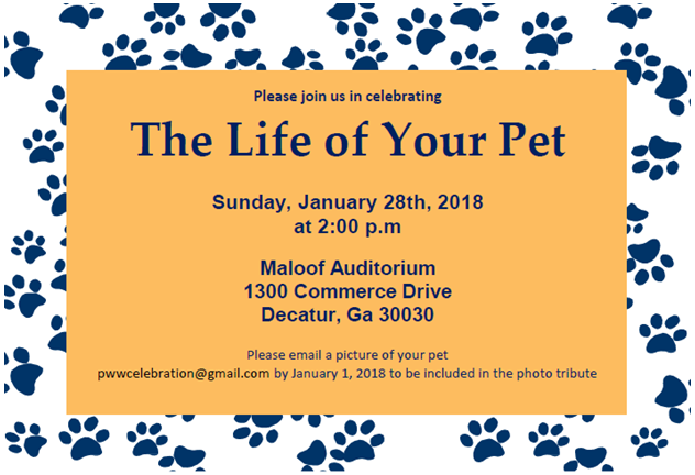 Please join us in celebrating The Life of Your Pet Sunday, January 28th, 2018 at 2:00 p.m. Maloof Auditorium 1300 Commerce Drive, Decatur, GA 30030